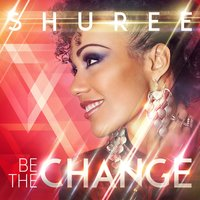Be the Change - EP — Shuree