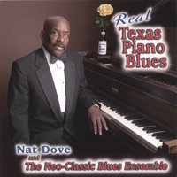 Real Texas Piano Blues — Nat Dove and The Neo-Classic Blues Ensemble