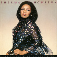 Never Gonna Be Another One — Thelma Houston