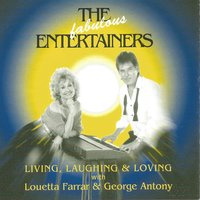 The Fabulous Entertainers Living, Laughing & Loving — Louetta Farrar, George Antony