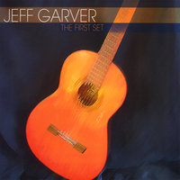 The First Set — Jeff Garver