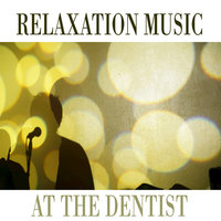 Relaxation Music at the Dentist — сборник