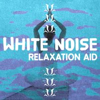 White Noise Relaxation Aid — White Noise New Age Calming Music
