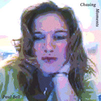 Chasing Moments — Paul Bell