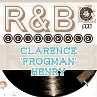 "Clarence  'Frogman' Henry: R & B Originals — Clarence ""Frogman"" Henry"