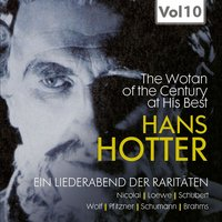 "Hans Hotter ""The Wotan of the Century"" at His Best, Vol. 10 — Карл Мария фон Вебер, Michael Raucheisen, Hans Hotter, Hilde Scheppan"