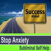 Stop Anxiety Subliminal Music for Self Hypnosis — Subliminal Self Help Foundation