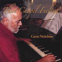 That Chapel Feeling — Curtis Nickelson