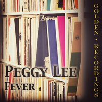 Fever — Peggy Lee