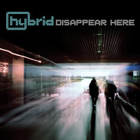 Disappear Here — Hybrid