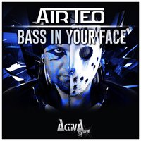 Bass in Your Face — Air Teo