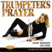Trumpeter's Prayer — Louise Baranger Jazz Band