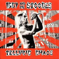Telluric Chaos — Iggy Pop, The Stooges, Scott Asheton, Ron Asheton, Mike Watt, Steven Mackay