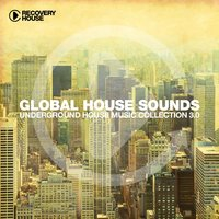 Global House Sounds, Vol. 3.0 — сборник