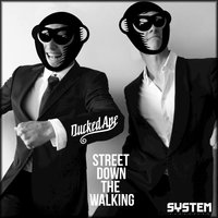 Street Down The Walking — Ducked Ape
