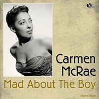 Mad About the Boy — Carmen Mcrae