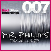 Traveller E.P. — Mr. Phillips, Mr.Phillips