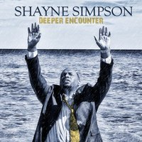 Deeper Encounter - Single — Shayne Simpson, Rhema, Shayne Simpson and Rhema (feat. Ashaala Shanae)