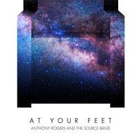 At Your Feet - EP — Anthony Rogers & The Source Band