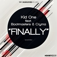 Finally — Kid One