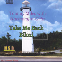 Take Me Back Biloxi — Tommy Miles with Harmony-n-Gritz