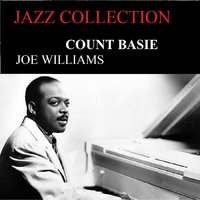 Jazz Collection - Count Basie - Joe Williams — Count Basie, Joe Williams