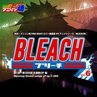 Netsuretsu! Anison Spirits THE BEST -Cover Music Selection- TV Anime Series ''BLEACH'' vol.6 — сборник
