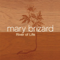 River of Life — Mary Brizard