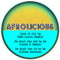 Give It All Up — Afrolicious