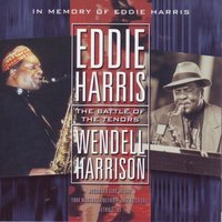 The Battle of the Tenors (In Memory of Eddie Harris) — Eddie Harris, HARRIS,EDDIE