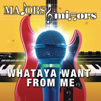 Whataya Want From Me — Majors & Minors Cast