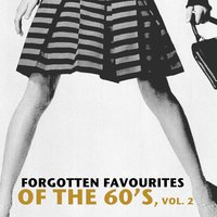 Forgotten Favourites of the 60's, Vol. 2 — сборник