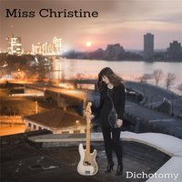Dichotomy — Miss Christine