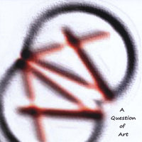 A Question Of Art — A Question Of Art
