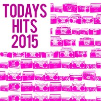 Todays Hits 2015 — Todays Hits 2015