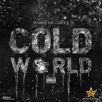 Cold World — Marquise Green