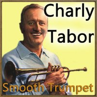 Smooth Trumpet — Charly Tabor