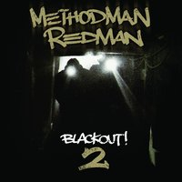 Blackout! 2 — Method Man, Redman