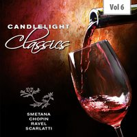 Candlelight Classics, Vol. 6 — Rafael Kubelik, Chicago Symphony Orchestra, Alceo Galliera, Rafael Kubelík, Chicago Symphony Orchestra, Alceo Galliera, Philharmonia Orchestra, Бедржих Сметана