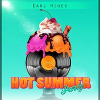 Hot Summer Party — Earl Hines and His Orchestra, Earl Hines Piano Solo.