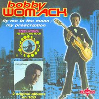 Fly Me To The Moon / My Prescription — Bobby Womack