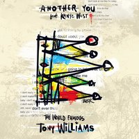 Another You - Single — The World Famous Tony Williams