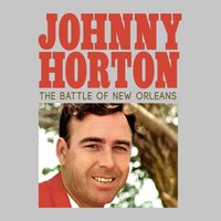 The Battle of New Orleans — Johnny Horton