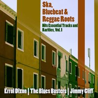 Ska, Bluebeat & Reggae Roots Hits Essential Tracks and Rarities, Vol. 1 — сборник