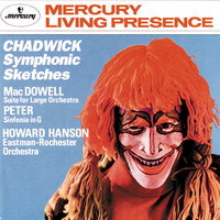 Chadwick: Symphonic Sketches/MacDowell: Suite for Large Orchestra/Sinfonia in G — Eastman-Rochester Symphony Orchestra, Howard Hanson