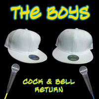 Cock & Bell Return — The Boys