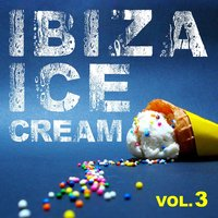 Ibiza Ice Cream, Vol 3 — сборник