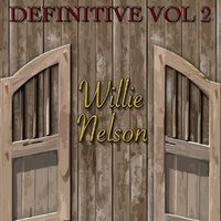 Definitive, Vol. 2 — Willie Nelson