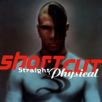 Straight Physical — Shortcut, The X Men, The X-Men, Short Cut