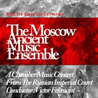 Russian Imperial Court, Pt. 2 — Moscow Ancient Music Ensemble